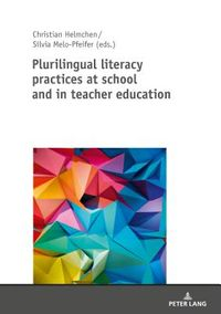 Plurilingual Literacy Practices at School and in Teacher Education