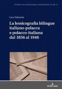 La Lessicografia Bilingue Italiano-polacca E Polacco-italiana Dal 1856 Al 1946