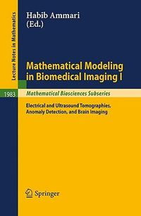 Mathematical Modeling in Biomedical Imaging I