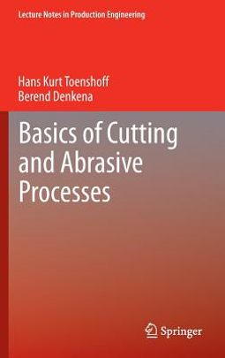Basics of Cutting and Abrasive Processes