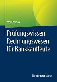 Pr?fungswissen Rechnungswesen F?r Bankkaufleute