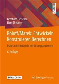Roloff/Matek - Entwickeln Konstruieren Berechnen