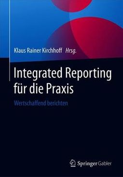 Integrated Reporting F?r Die Praxis