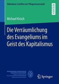 Die Verr?umlichung Des Evangeliums Im Geist Des Kapitalismus