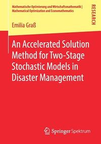 An Accelerated Solution Method for Two-Stage Stochastic Models in Disaster Management