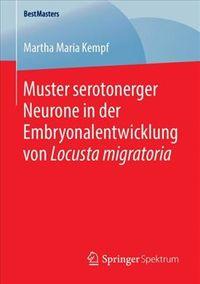 Muster Serotonerger Neurone in Der Embryonalentwicklung Von Locusta Migratoria