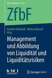 Management Und Abbildung Von Liquidit?t Und Liquidit?tsrisiken