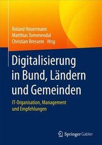 Digitalisierung in Bund, L?ndern Und Gemeinden
