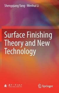 Surface Finishing Theory and New Technology