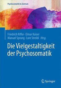 Die Vielgestaltigkeit Der Psychosomatik