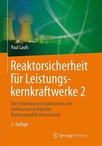 Reaktorsicherheit F?r Leistungskernkraftwerke 2