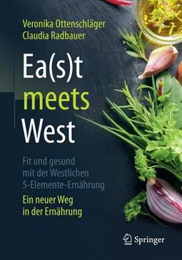 East Meets West - Fit Und Gesund Mit Der Westlichen 5-elemente-ern?hrung