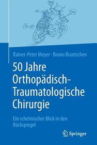 50 Jahre Orthop?disch-traumatologische Chirurgie