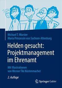 Helden Gesucht - Projektmanagement Im Ehrenamt