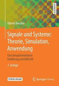 Signale Und Systeme - Theorie, Simulation, Anwendung