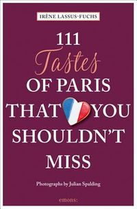 111 Tastes of Paris That You Shouldn't Miss