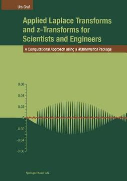Applied Laplace Transforms and z-Transforms for Scientists and Engineers