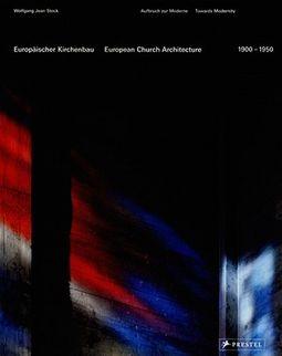 European Church Architecture 1900-1950/ Europaischer Kirchenbau 1900-1950