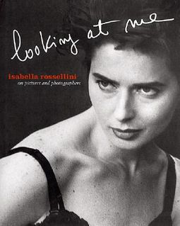 Isabella Rossellini Looking at Me
