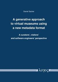 A Generative Approach to Virtual Museums Using a New Metadata Format
