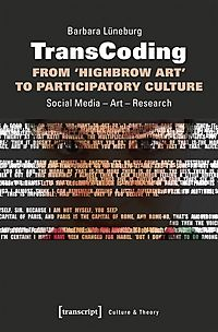 Transcoding - from Highbrow Art to Participatory Culture