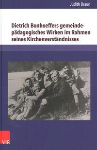 Dietrich Bonhoeffers Gemeindepadagogisches Wirken Im Rahmen Seines Kirchenverstandnisses
