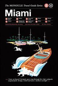 Monocle Travel Guide Miami