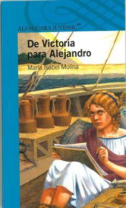 De victoria para alejandro / From Victoria to Alejandro