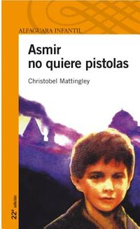 Asmir no quiere pistolas/ Asmir Doesn't Want Guns