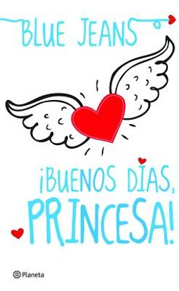 Buenos Dias Princesa Good Morning Princess Blue Jeans