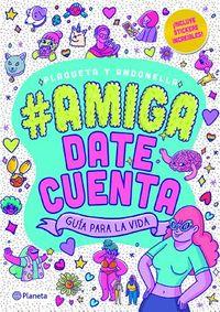 #Amigadatecuenta / #GirlGetWithIt