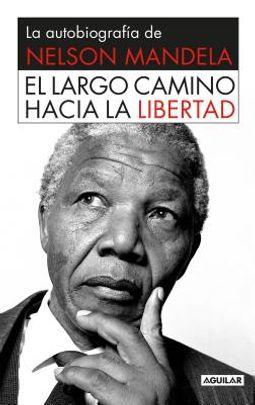 El largo camino hacia la libertad / Long Walk to Freedom