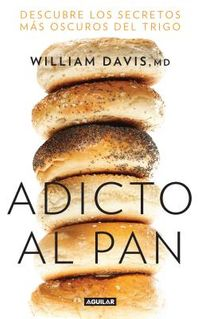 Adicto al pan / Wheat Belly