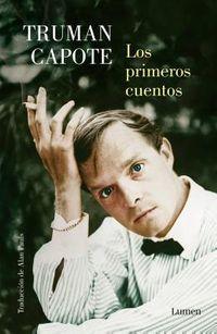 Los primeros cuentos Truman Capote / The Early Stories of Truman Capote