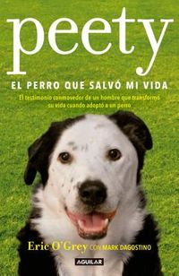 Peety, el perro que salv? mi vida/ Walking with Peety, The Dog Who Saved My Life