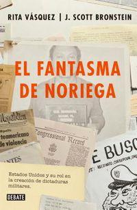 El fantasma de Noriega / The Ghost of Noriega
