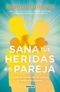 Sana tus heridas en pareja / Heal Your Wounds as a Couple