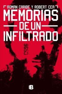 Memorias de un infiltrado / Confidential Source Ninety-Six