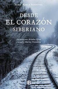 Desde el coraz?n siberiano/ From the Siberian Heart