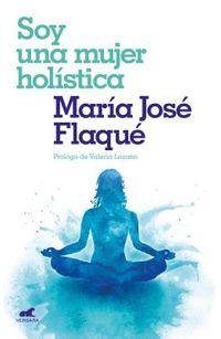 Soy una mujer hol?stica/ I am a Holistic Woman