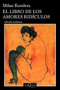 El libro de los amores r?diculos/ The Book of the Ridiculous Love Stories