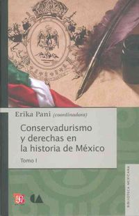 Conservadurismo y derechas en la historia de Mexico / Conservatism and Right in the History of Mexico