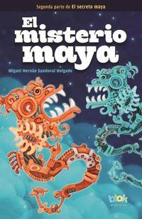 El misterio maya/ The Mayan Mystery