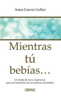Mientras t? beb?as / While You Drink