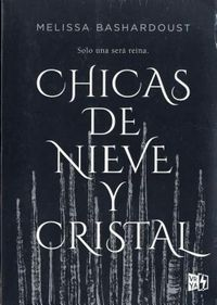 Chicas de nieve y cristal / Girls Made of Snow and Glass