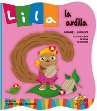 Lila la ardilla/ Lila The Squirrel