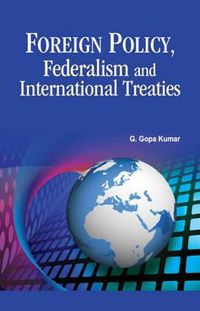 Foreign Policy, Federalism and International Treaties