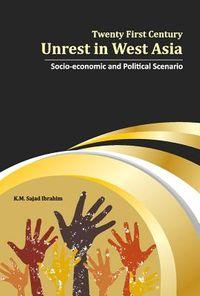 Twenty First Century Unrest in West Asia