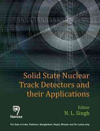 Solid State Nuclear Track Detectors and Their Applications