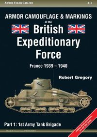 Armor Camouflage & Markings of the British Expeditionary Force France 1939-1940